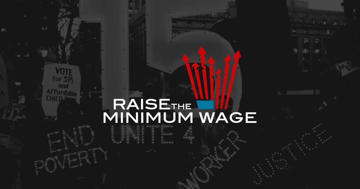 Fight for $15 - Raise the Minimum Wage